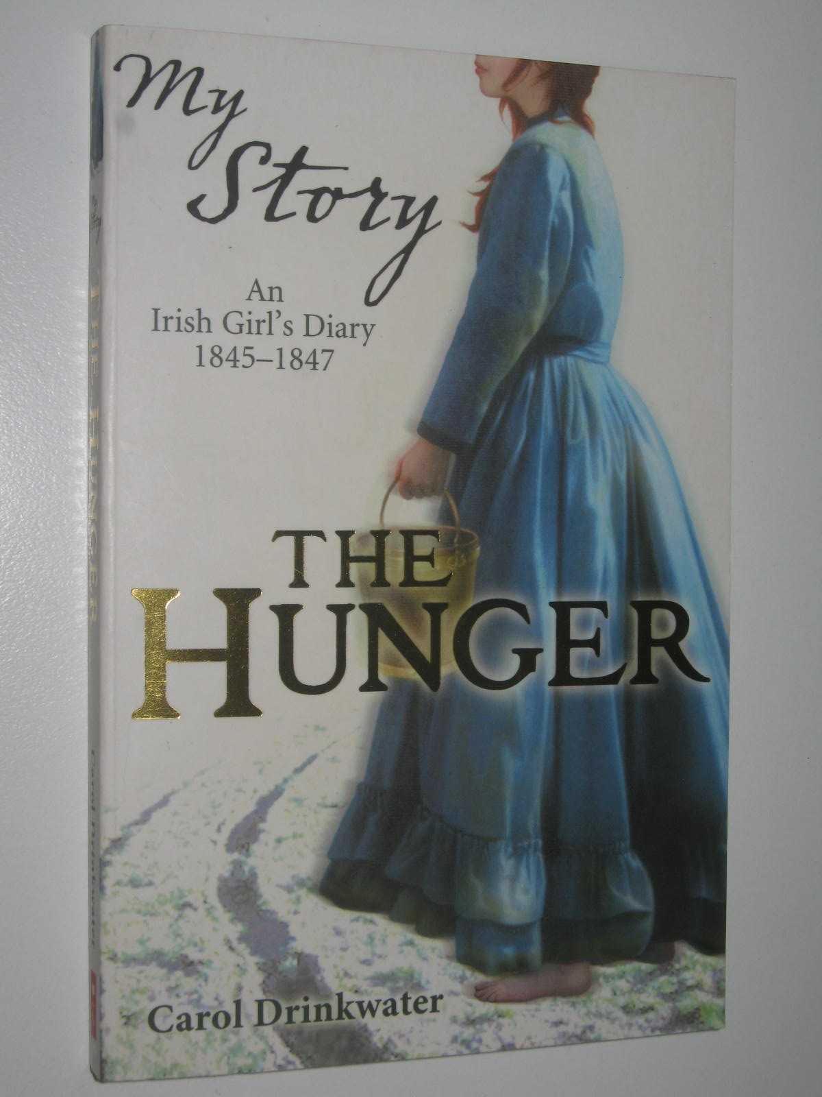 Image for The Hunger : An Irish Girl's Diary 1845-1847