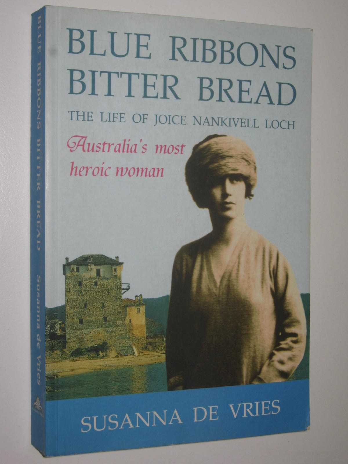 Image for Blue Ribbons Bitter Bread : The Life of Joice Nankivell Loch