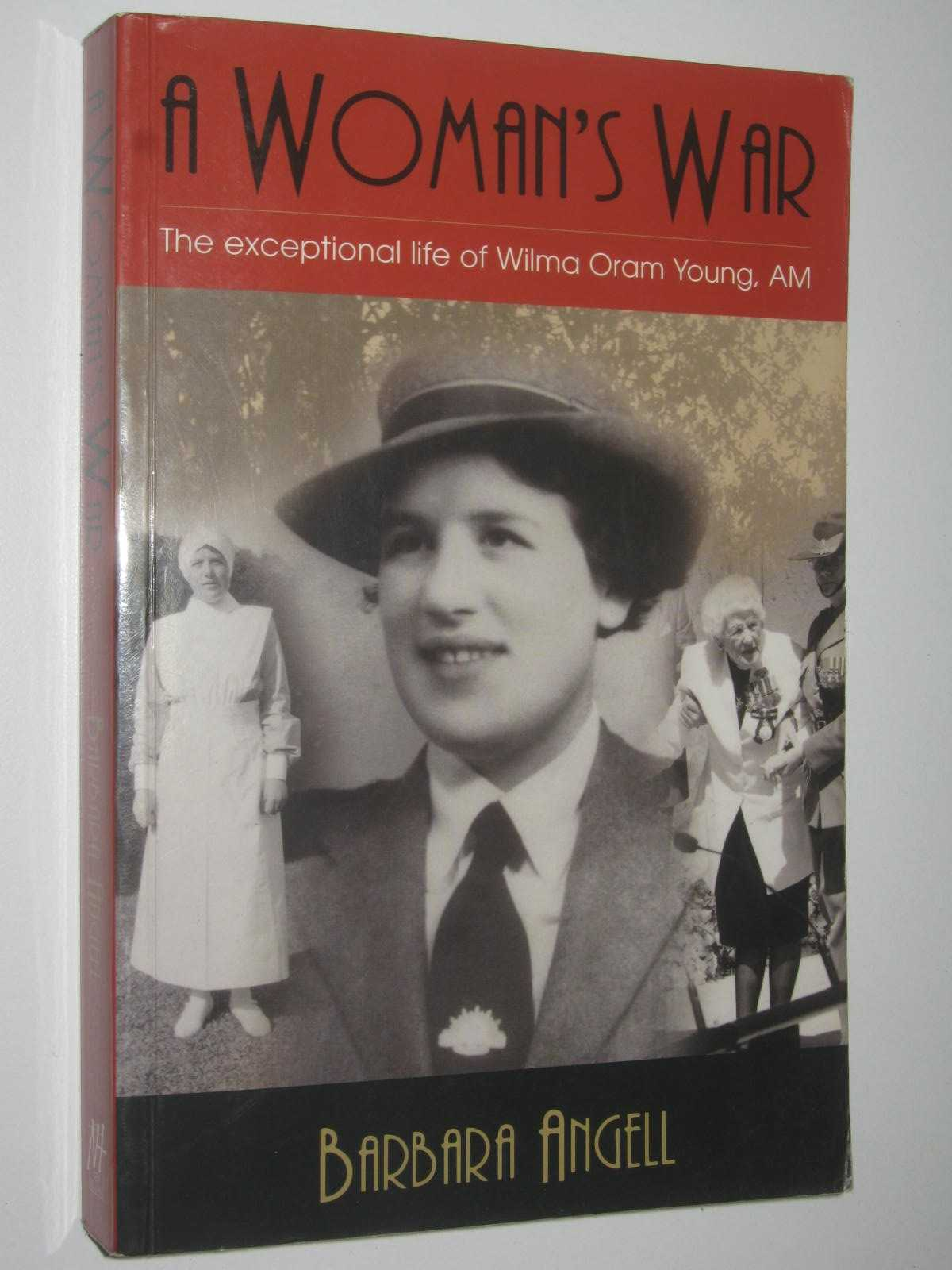 Image for A Woman's War : The Exceptional Life of Wilma Oram Young, AM