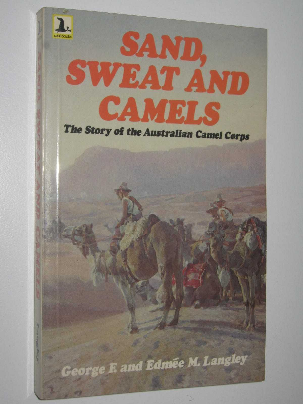 Image for Sand, Sweat and Camels : The Story of the Australian Camel Corps