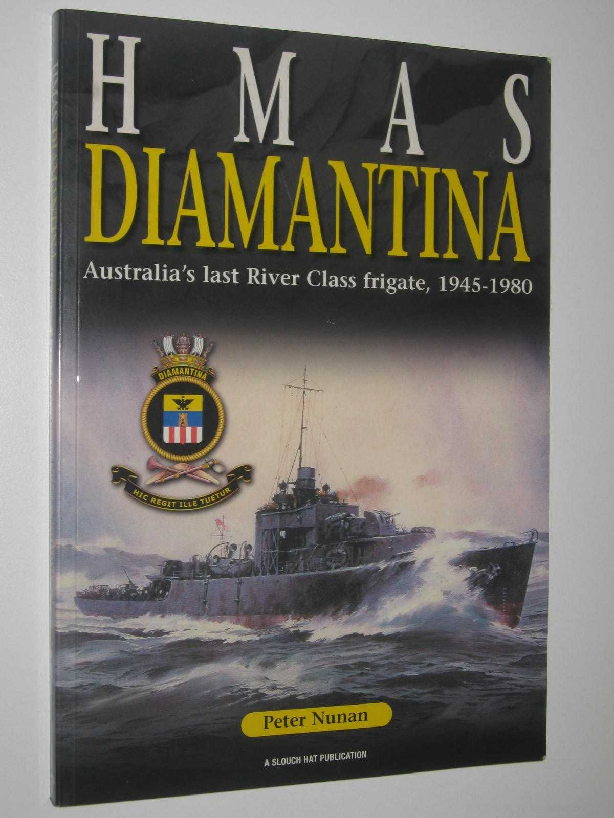 Image for HMAS Diamantina : Australia's Last River Class Frigate, 1945-1980