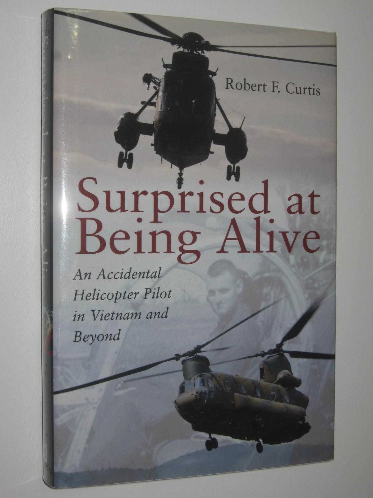Image for Surprised at Being Alive : An Accidental Helicopter Pilot in Vietnam and Beyond