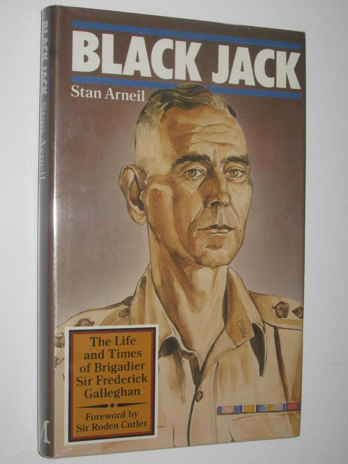 Image for Black Jack : The Life and Times of Brigadier Sir Frederick Galleghan